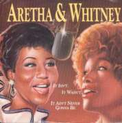 It Isn't, It Wasn't, It Ain't Never Gonna Be - Franklin, Aretha (Aretha franklin) & Houston Wh