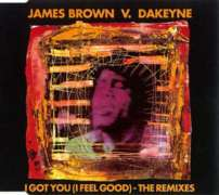 James Brown; Dakeyne - I Got You (i Feel Good - The Remixes)